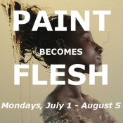 Paint becomes Flesh Workshop+Exhibition
